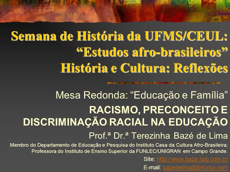 Semana de História da UFMS/CEUL: Estudos afro-brasileiros História e Cultura: Reflexões