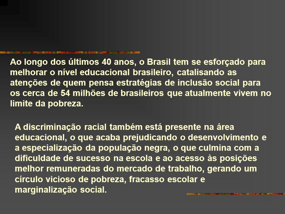 Ao longo dos últimos 40 anos, o Brasil tem se esforçado para melhorar o nível educacional brasileiro, catalisando as atenções de quem pensa estratégias de inclusão social para os cerca de 54 milhões de brasileiros que atualmente vivem no limite da pobreza.