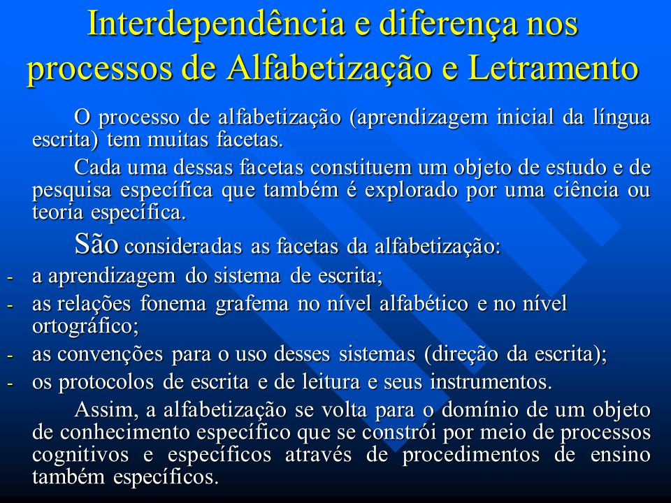 Interdependência e diferença nos processos de Alfabetização e Letramento