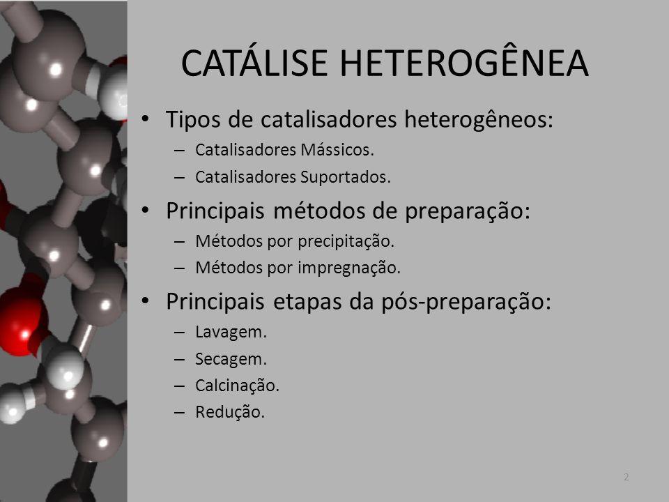 CATÁLISE HETEROGÊNEA Tipos de catalisadores heterogêneos: