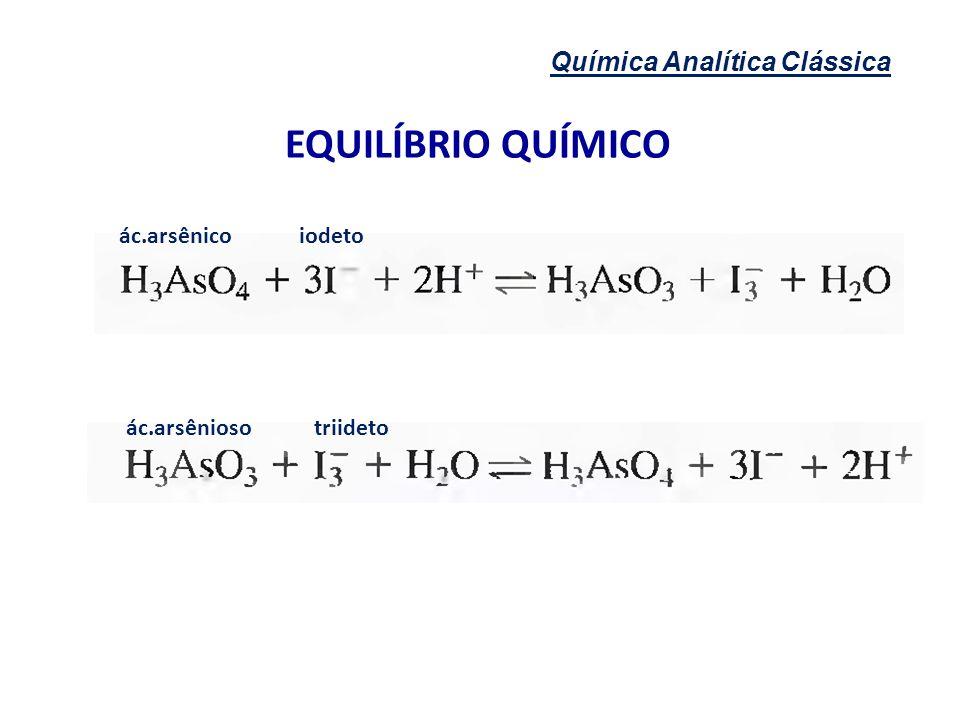 EQUILÍBRIO QUÍMICO Química Analítica Clássica ác.arsênico iodeto