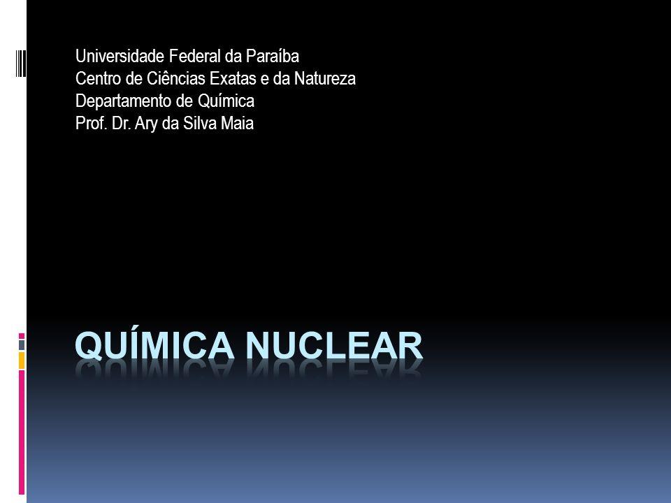 Química nuclear Universidade Federal da Paraíba