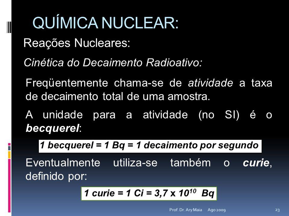 1 becquerel = 1 Bq = 1 decaimento por segundo