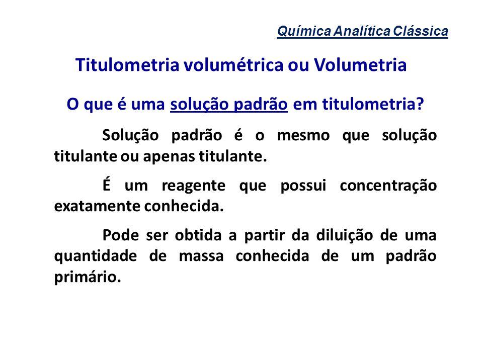 Titulometria volumétrica ou Volumetria
