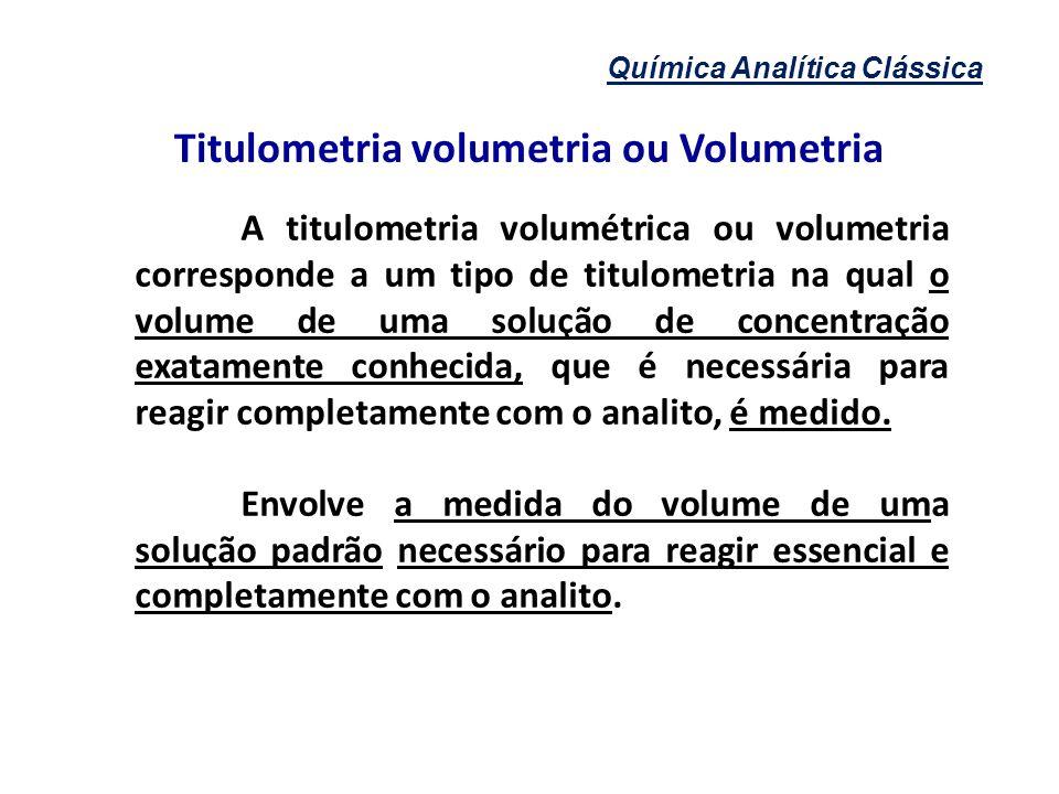 Titulometria volumetria ou Volumetria