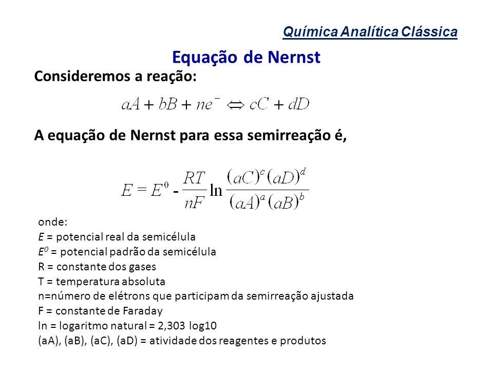 Equação de Nernst Consideremos a reação: