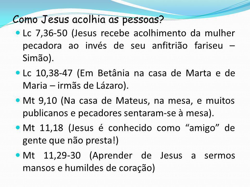 Como Jesus acolhia as pessoas