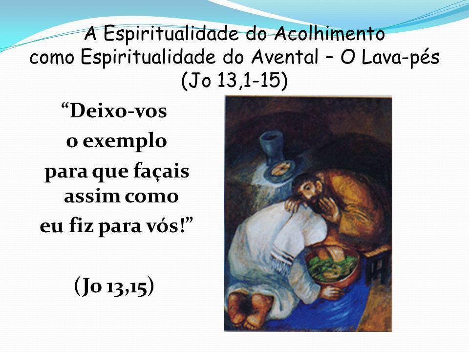 A Espiritualidade do Acolhimento como Espiritualidade do Avental – O Lava-pés (Jo 13,1-15)