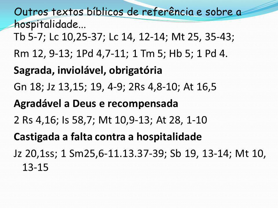 Outros textos bíblicos de referência e sobre a hospitalidade...