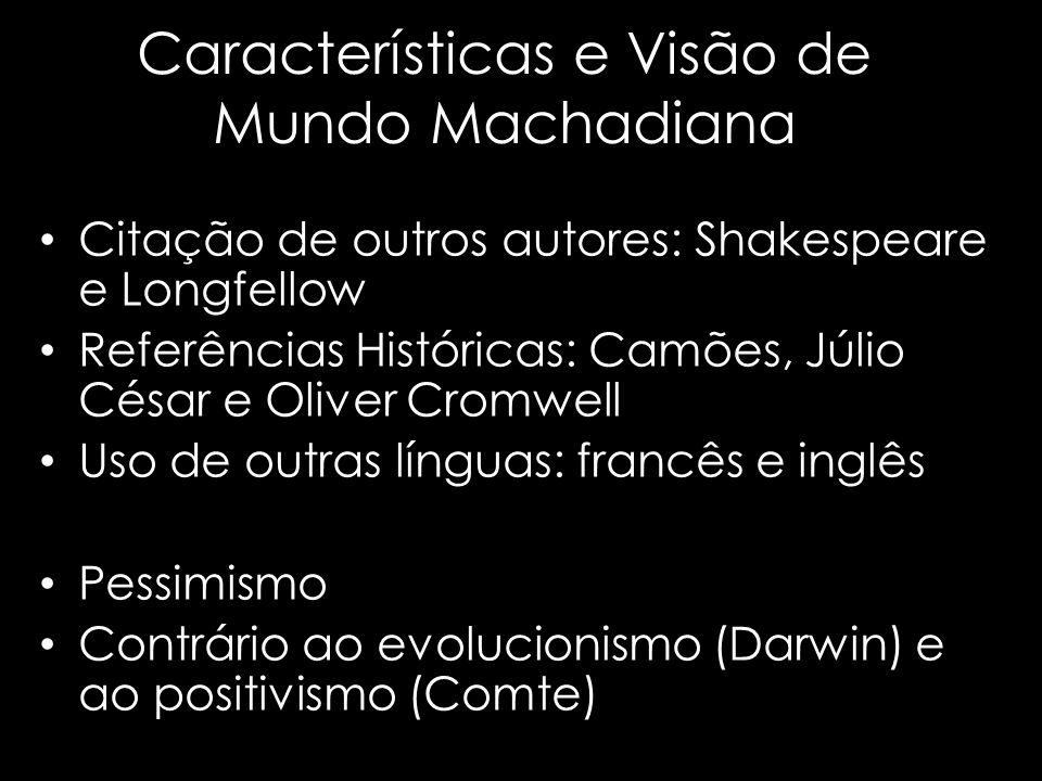 Características e Visão de Mundo Machadiana