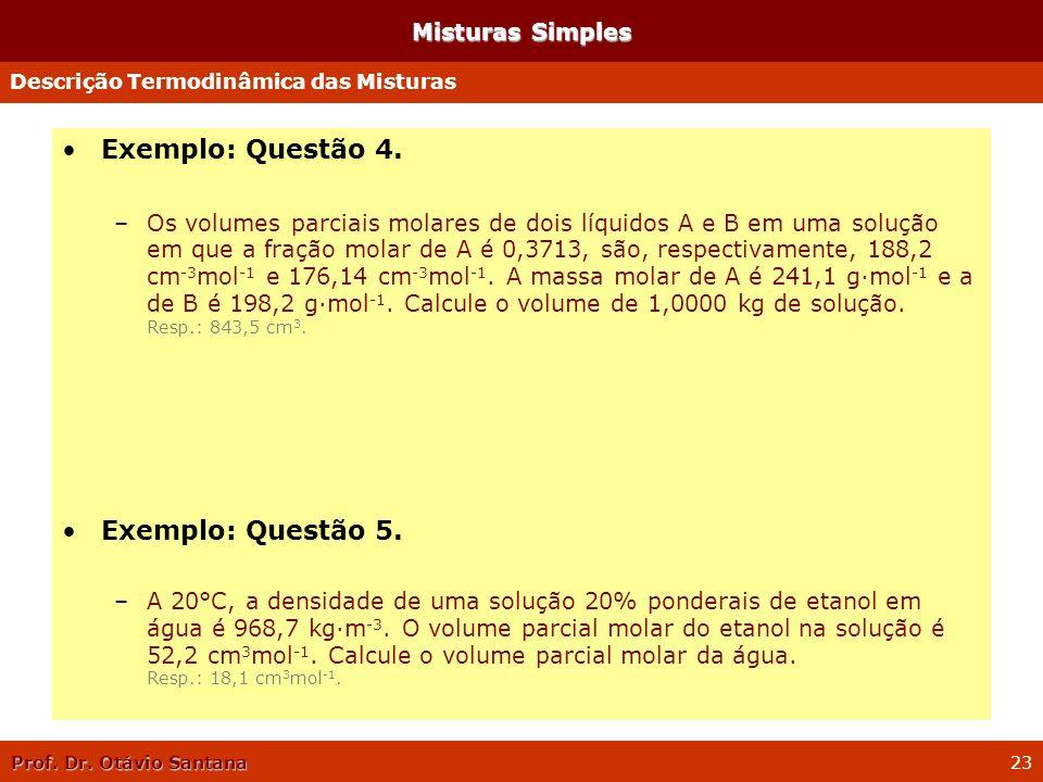 Exemplo: Questão 4. Exemplo: Questão 5. Misturas Simples