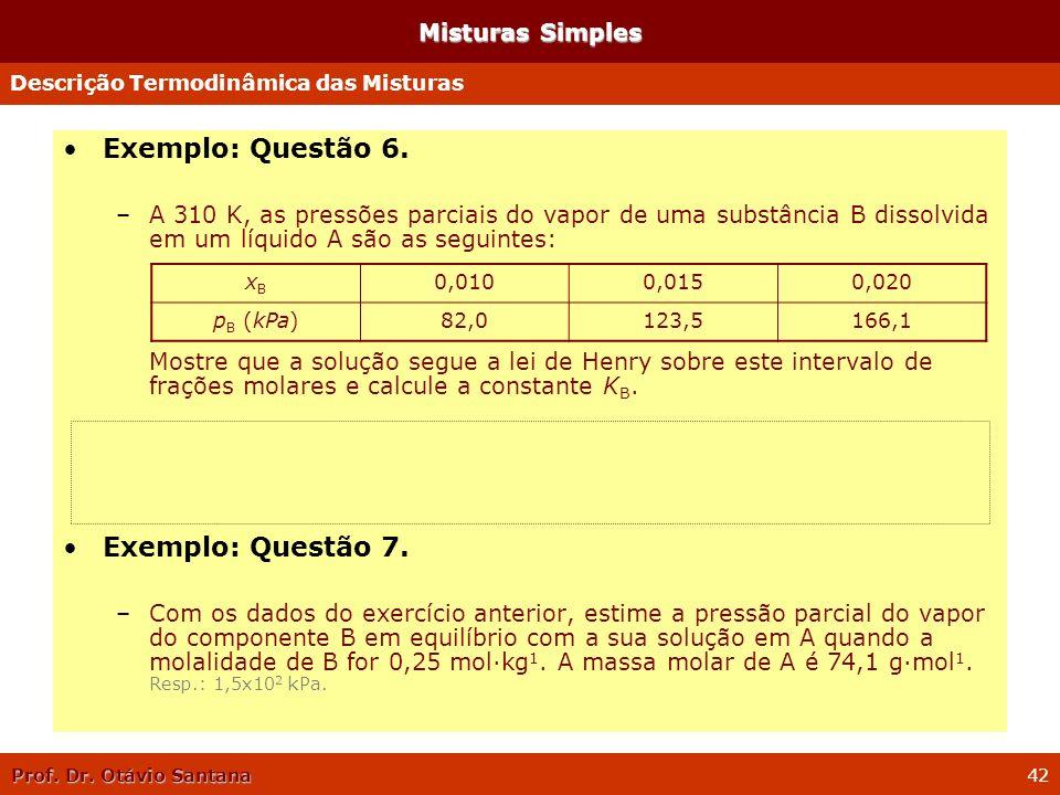 Exemplo: Questão 6. Exemplo: Questão 7. Misturas Simples