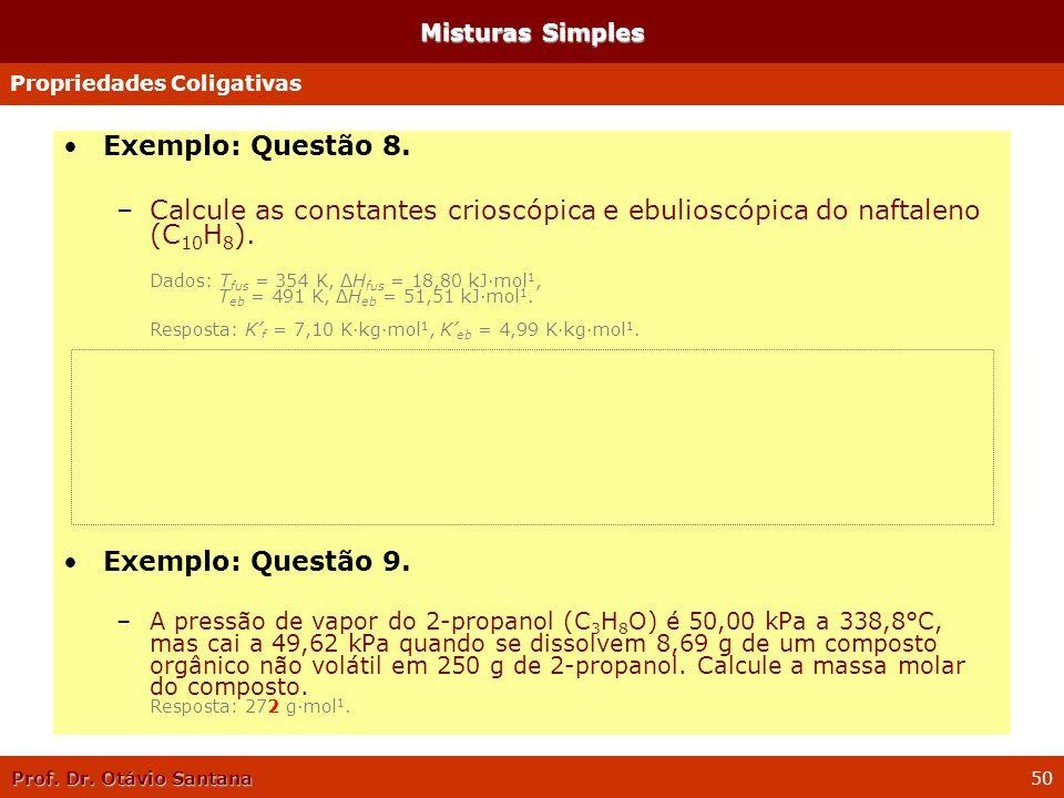 Misturas Simples Propriedades Coligativas. Exemplo: Questão 8.