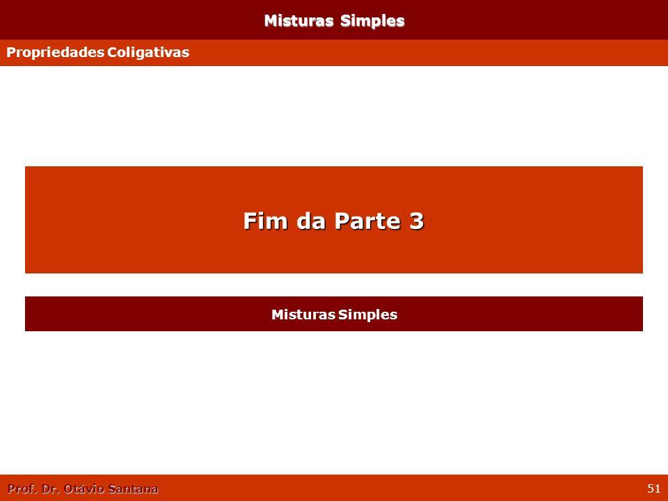 Fim da Parte 3 Misturas Simples Propriedades Coligativas