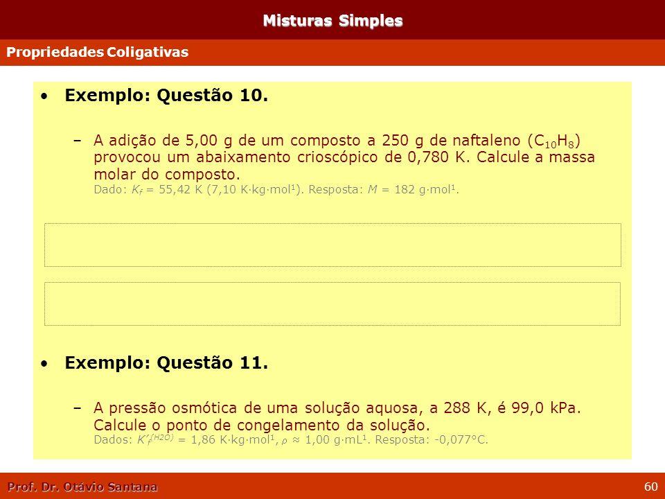 Exemplo: Questão 10. Exemplo: Questão 11. Misturas Simples