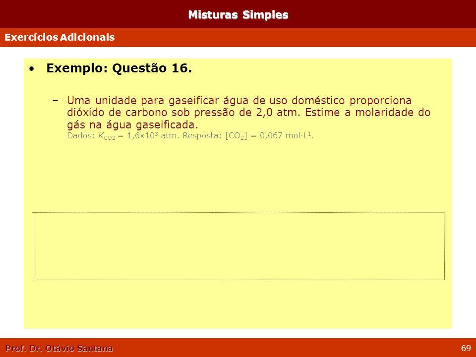 Exemplo: Questão 16. Misturas Simples