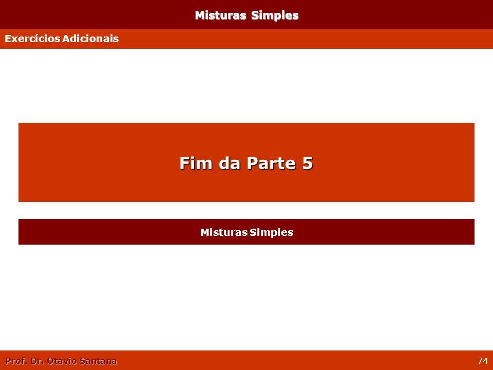 Misturas Simples Exercícios Adicionais Fim da Parte 5 Misturas Simples