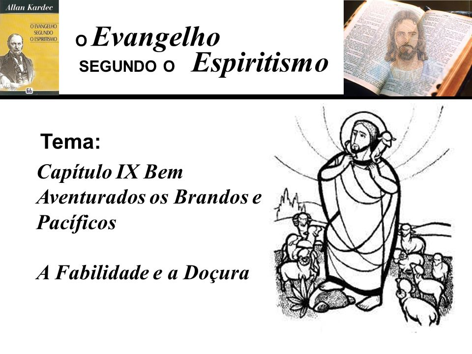 Evangelho Espiritismo Tema: