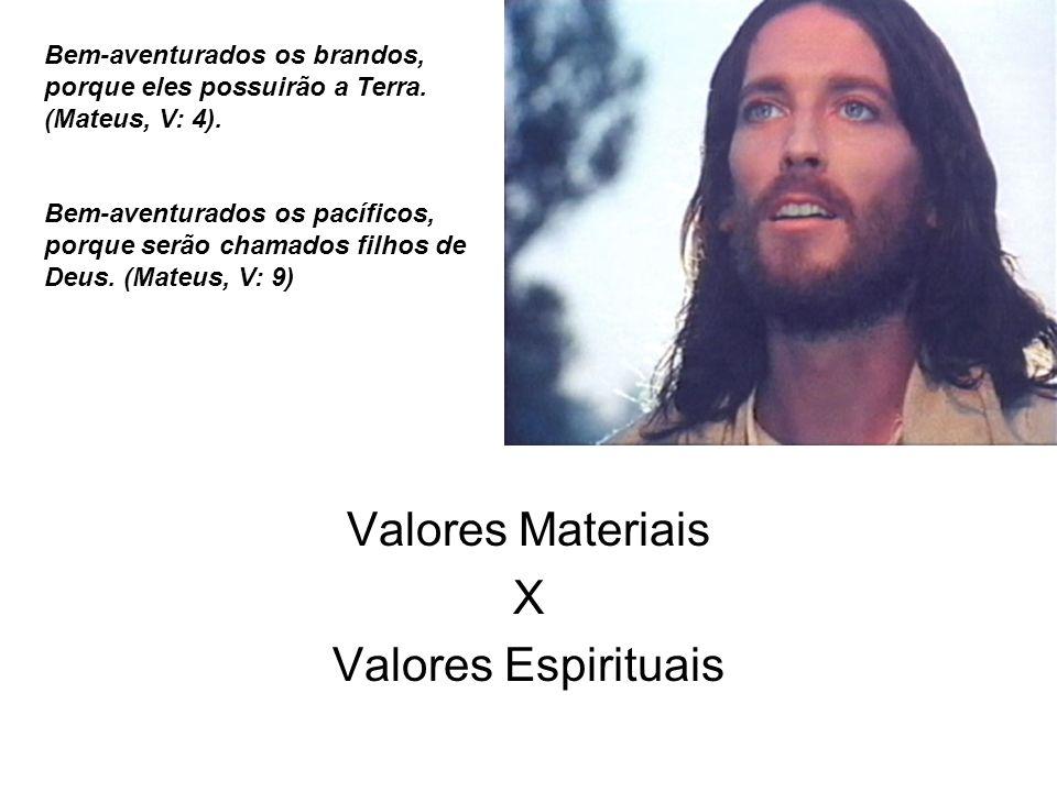 Valores Materiais X Valores Espirituais