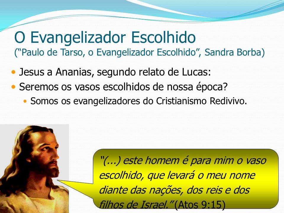 O Evangelizador Escolhido ( Paulo de Tarso, o Evangelizador Escolhido , Sandra Borba)