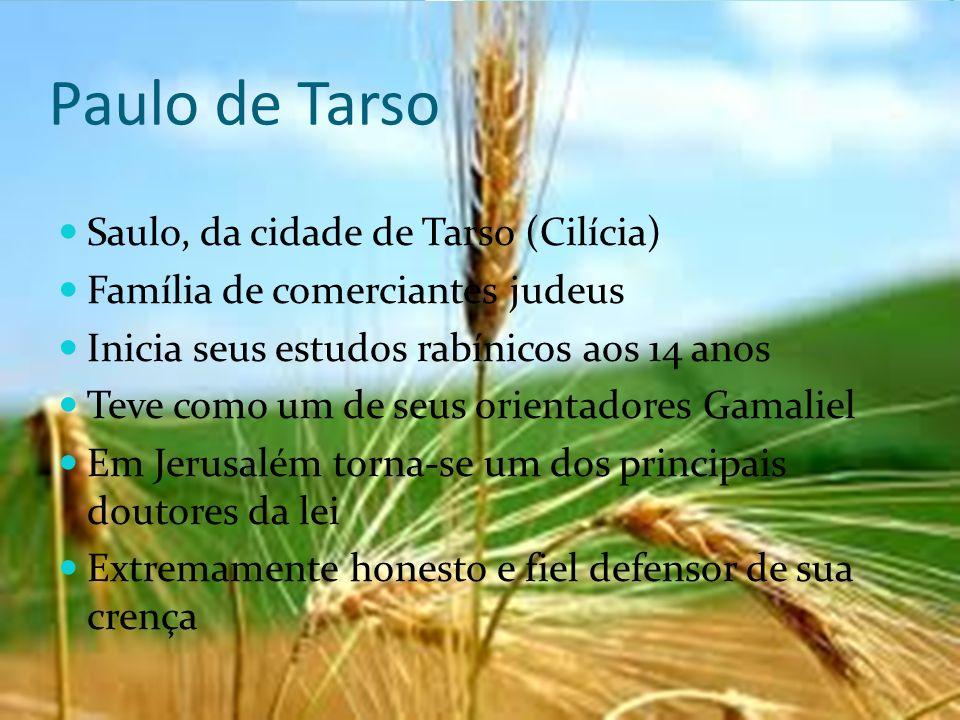 Paulo de Tarso Saulo, da cidade de Tarso (Cilícia)
