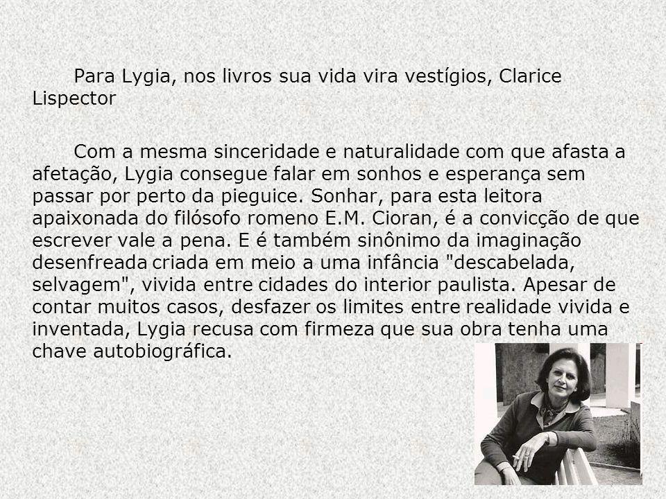 Para Lygia, nos livros sua vida vira vestígios, Clarice Lispector