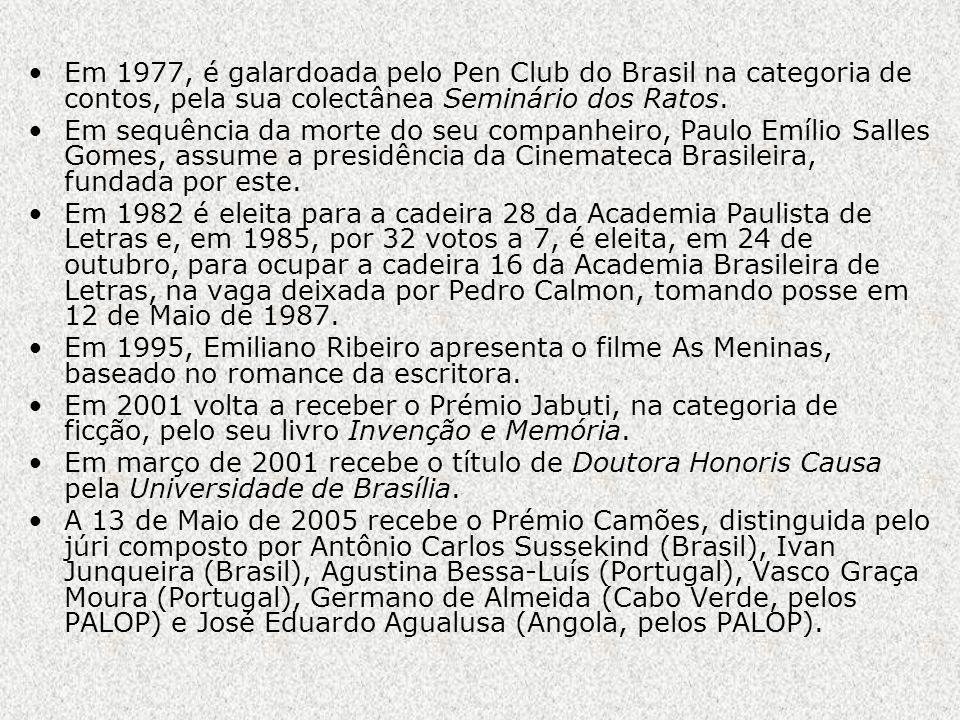 Em 1977, é galardoada pelo Pen Club do Brasil na categoria de contos, pela sua colectânea Seminário dos Ratos.