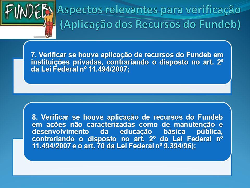 Aspectos relevantes para verificação (Aplicação dos Recursos do Fundeb)