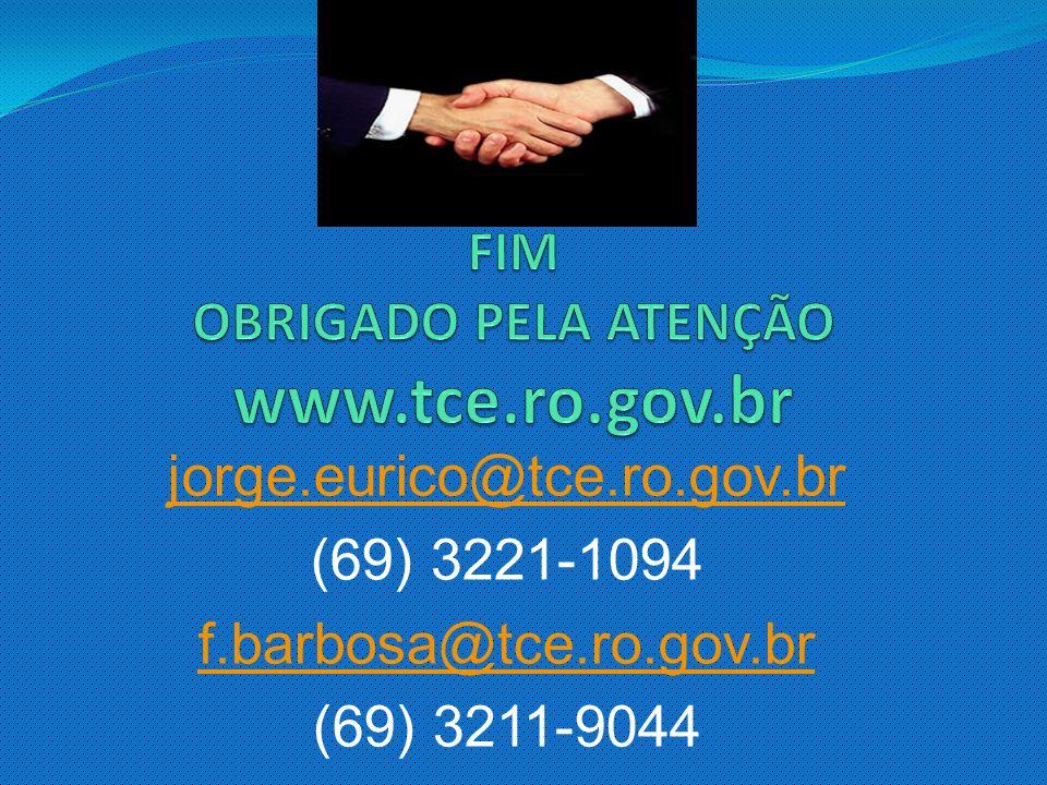 FIM OBRIGADO PELA ATENÇÃO www.tce.ro.gov.br