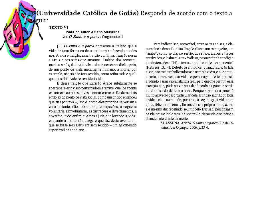 3-(Universidade Católica de Goiás) Responda de acordo com o texto a