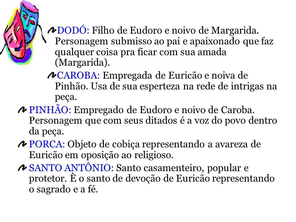 DODÓ: Filho de Eudoro e noivo de Margarida