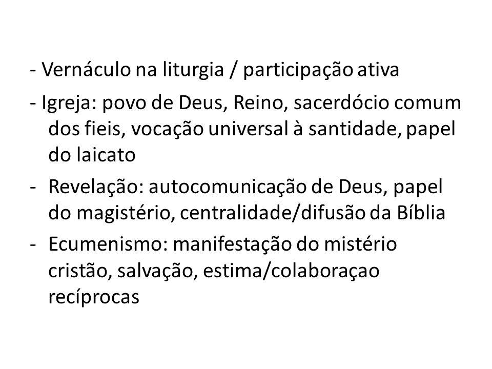 - Vernáculo na liturgia / participação ativa