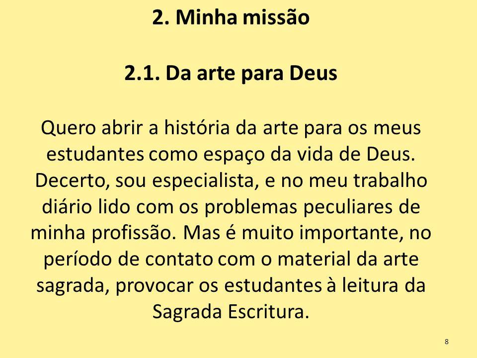 2. Minha missão 2.1. Da arte para Deus