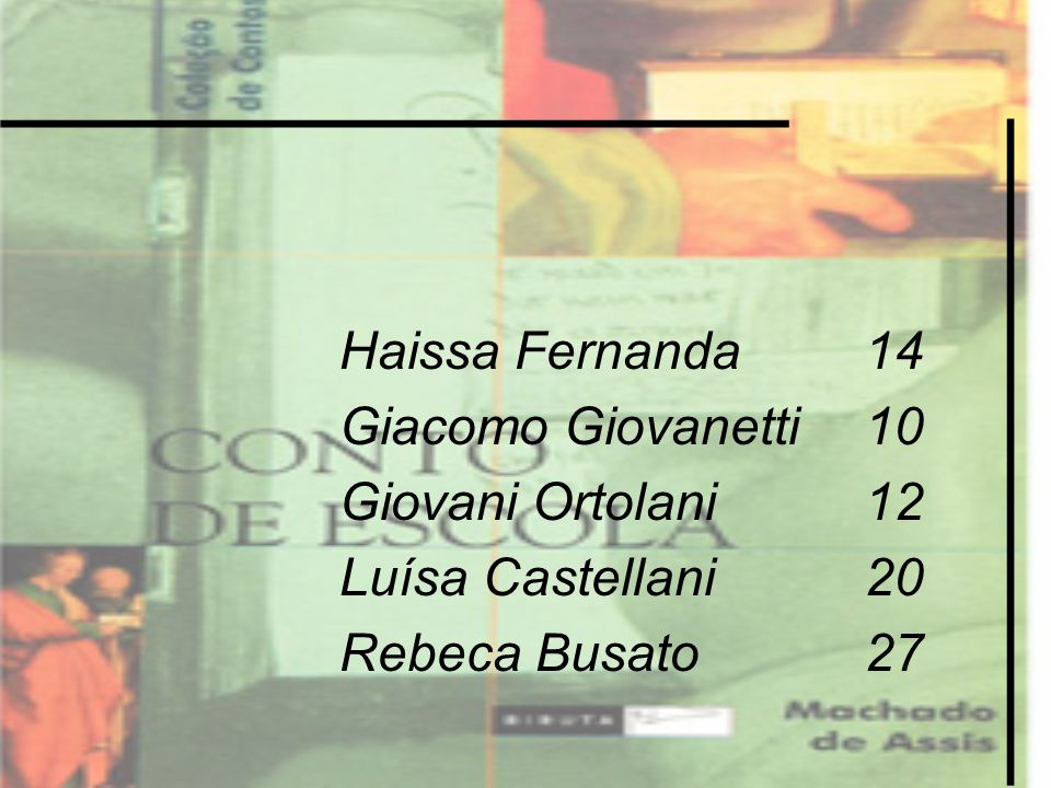 Haissa Fernanda 14 Giacomo Giovanetti 10. Giovani Ortolani 12.
