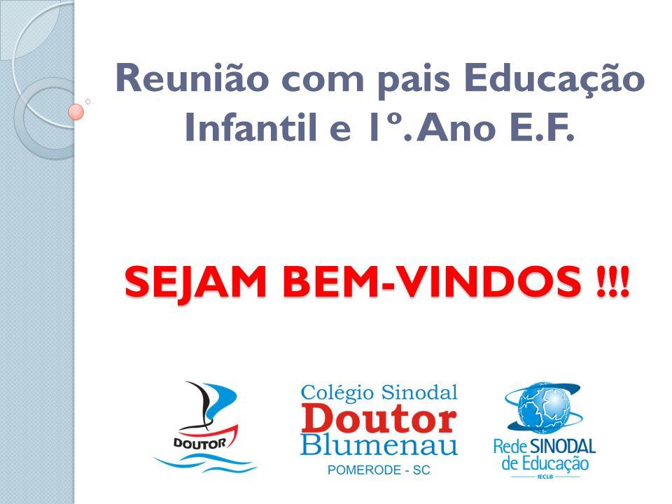 Reunião com pais Educação Infantil e 1º. Ano E.F.