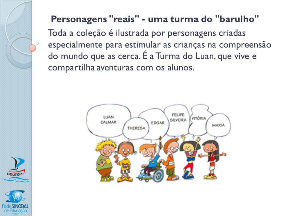 Personagens reais - uma turma do barulho