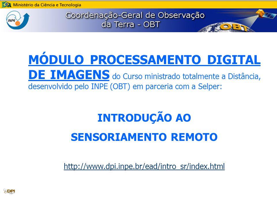 MÓDULO PROCESSAMENTO DIGITAL DE IMAGENS do Curso ministrado totalmente a Distância, desenvolvido pelo INPE (OBT) em parceria com a Selper:
