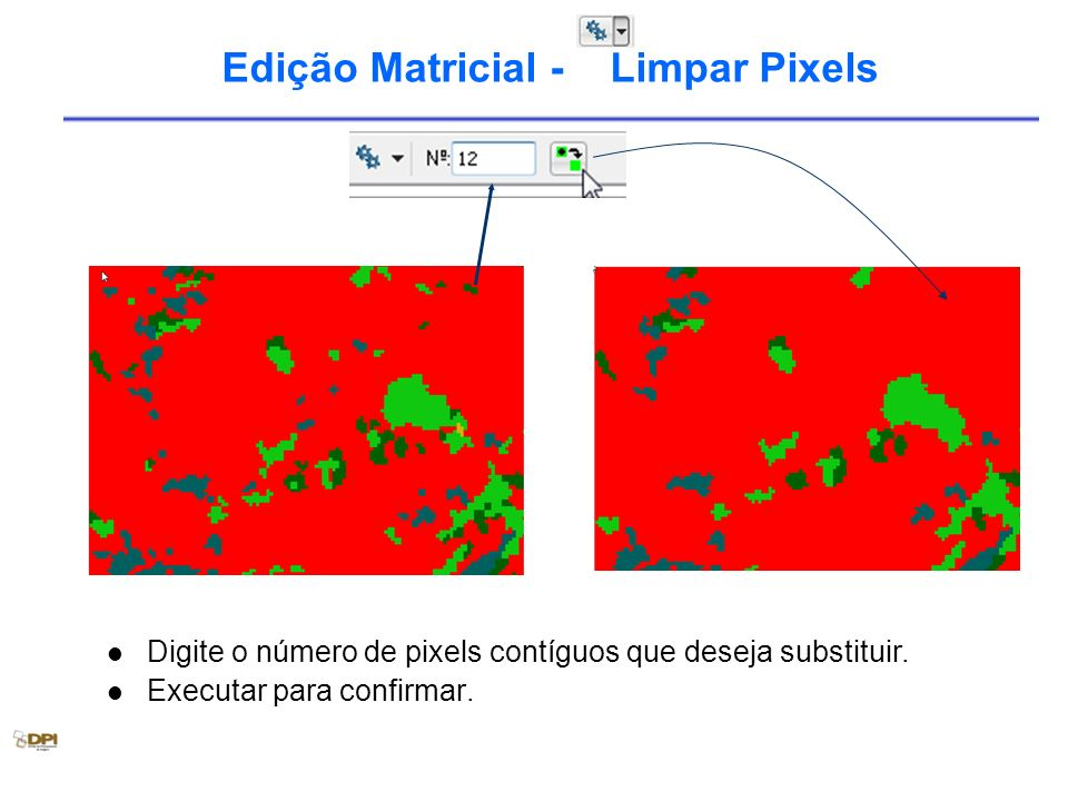 Edição Matricial - Limpar Pixels