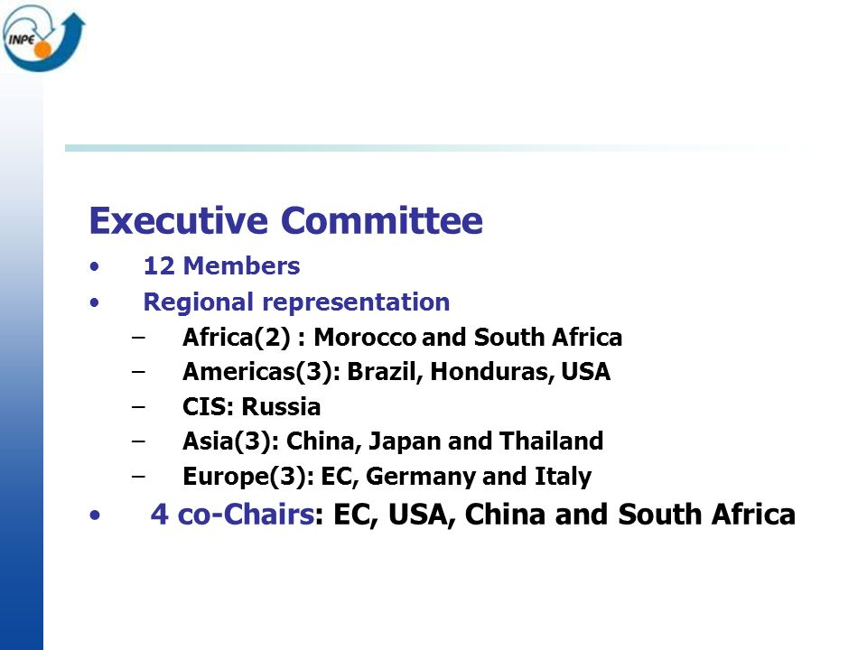 Executive Committee 4 co-Chairs: EC, USA, China and South Africa
