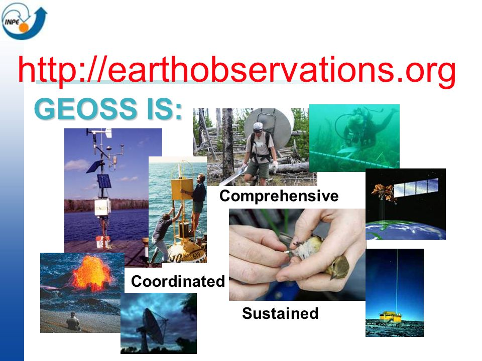 http://earthobservations.org GEOSS IS: Comprehensive Coordinated