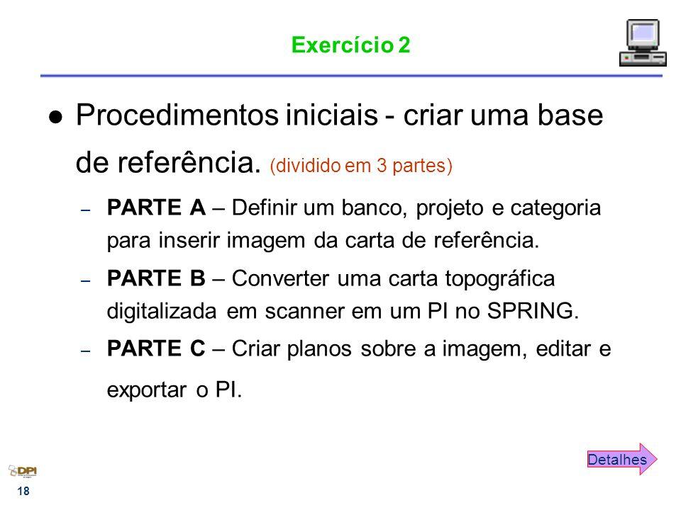 Exercício 2 Procedimentos iniciais - criar uma base de referência. (dividido em 3 partes)