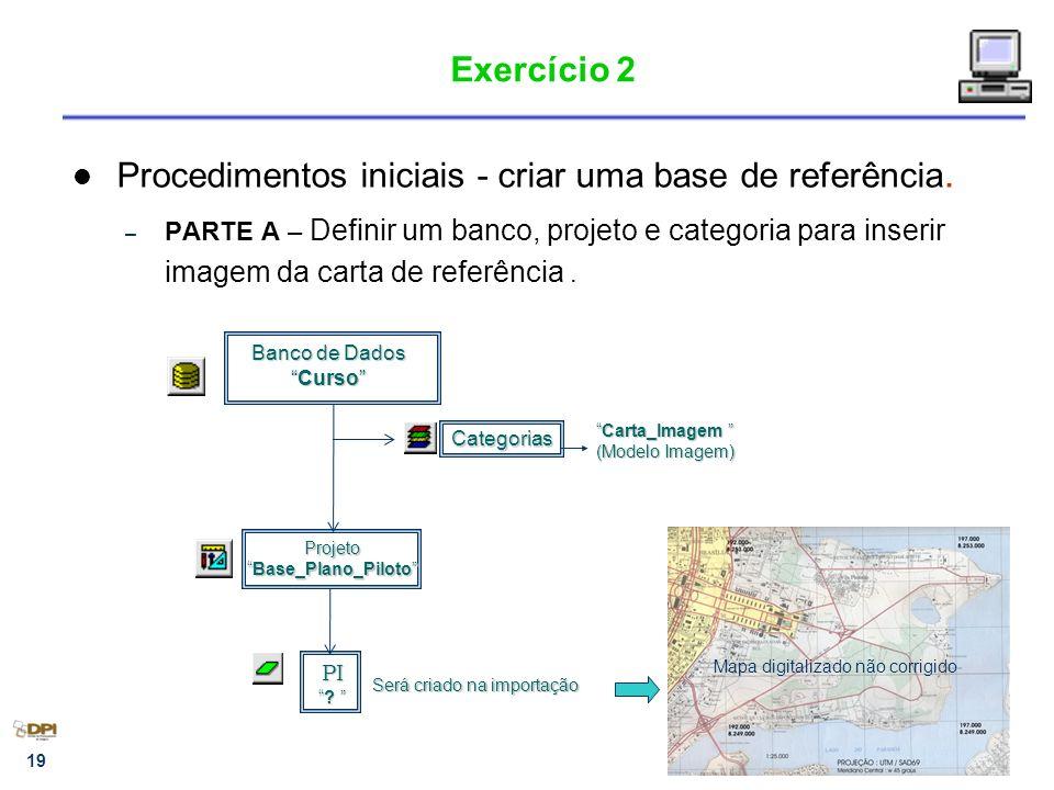 Procedimentos iniciais - criar uma base de referência.