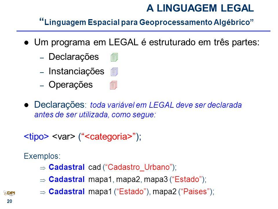 A LINGUAGEM LEGAL Linguagem Espacial para Geoprocessamento Algébrico