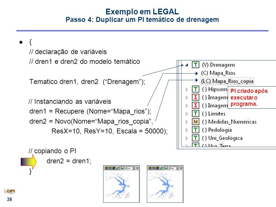 Exemplo em LEGAL Passo 4: Duplicar um PI temático de drenagem