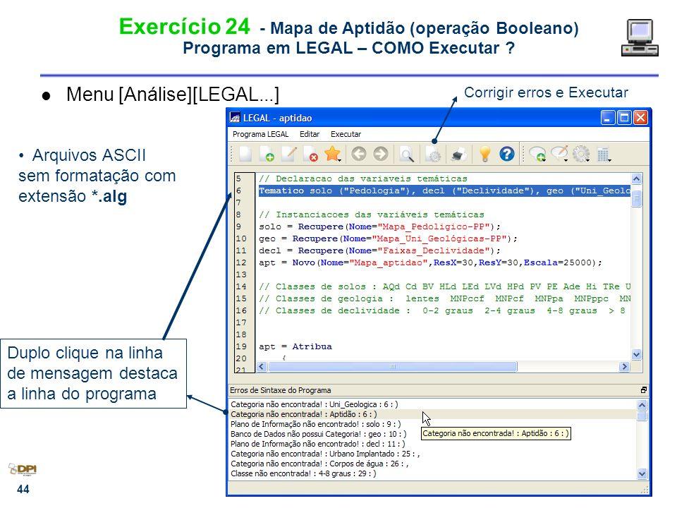 Exercício 24 - Mapa de Aptidão (operação Booleano) Programa em LEGAL – COMO Executar