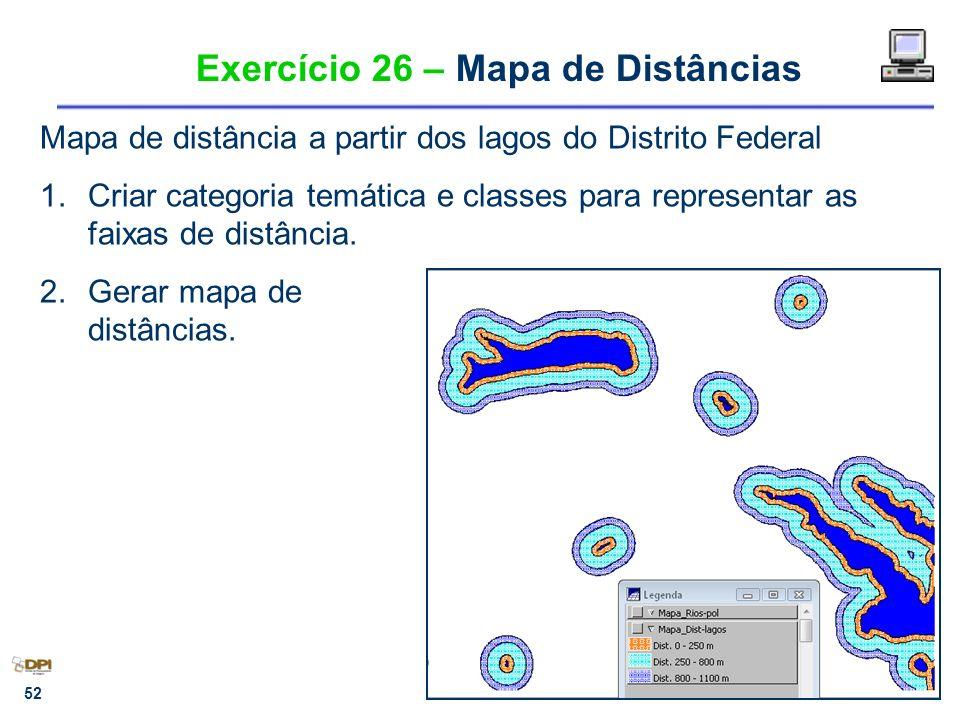 Exercício 26 – Mapa de Distâncias