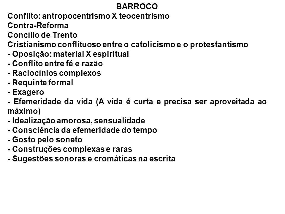 BARROCO Conflito: antropocentrismo X teocentrismo. Contra-Reforma. Concílio de Trento.