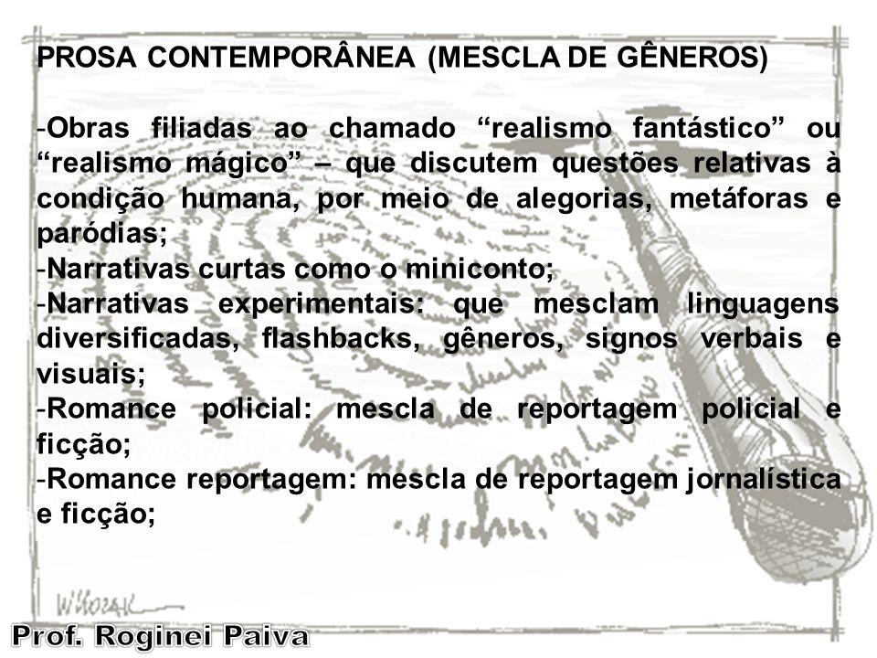 PROSA CONTEMPORÂNEA (MESCLA DE GÊNEROS)