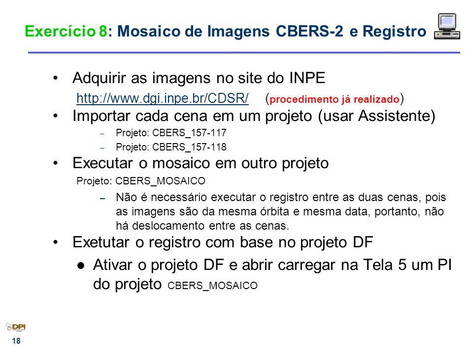 Exercício 8: Mosaico de Imagens CBERS-2 e Registro