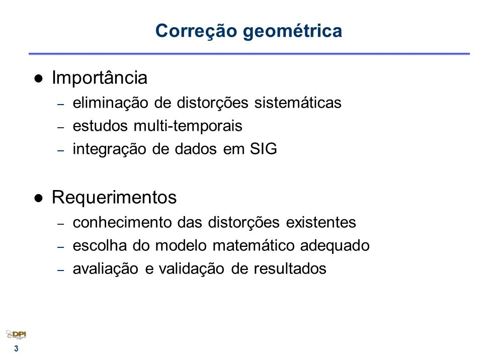 Correção geométrica Importância Requerimentos